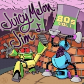 Juicy-Melon-Jim-80s-Vol-1-Album-Art-1000px-web